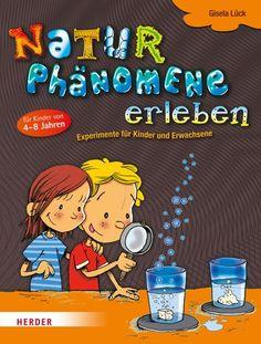 Naturphänomene erleben eBook by Gisela Lück - Rakuten Kobo School Lessons, Activities For Kids, Diy And Crafts, Kindergarten, Teaching, Education, Children, Tucson, Cartoons