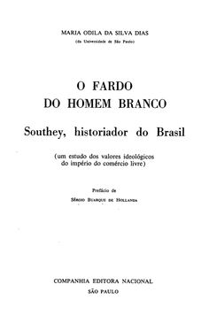 Brasiliana | O fardo do homem branco. Southey, historiador do Brasil. Com um estudo dos valores ideológicos do império do comércio livre -