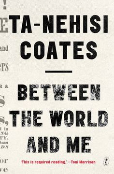 Between the World and Me / Ta-Nehisi Coates http://fama.us.es/record=b2704023~S5*spi