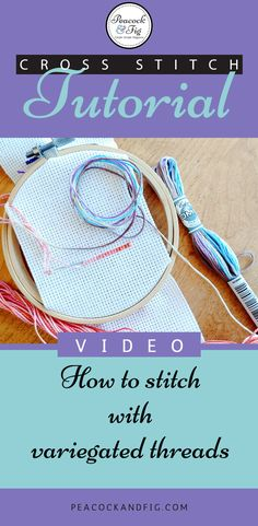 Ever wondered how to best use color variations floss like Coloris? This tutorial will teach you some tips and tricks to make your variegated floss look fantastic in your embroidery and cross stitch projects.