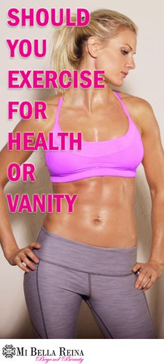 Should you exercise for health or vanity or at all?  #Fitnesstips #DIY #Exercise @bellareinapins