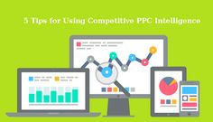5 Tips for Using Competitive #PPC Intelligence to Gain an Edge Over Your Competitors