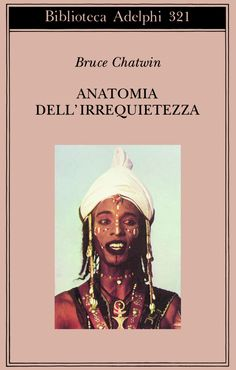 Bruce Chatwin - Anatomia dell' irrequietezza - Anatomy of restlessness, one of the best book ever Books To Buy, Books To Read, Good Books, My Books, Writing Therapy, Film Books, Film Quotes, Children's Literature, Love Reading