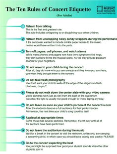 the ten rules of concert etiquette - these might be phrased a bit too snarkily for some of the parents in my school, but the concepts are GREAT.  Maybe if we make it into a cartoon....