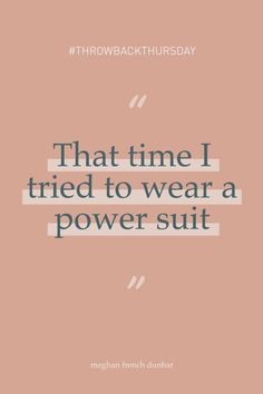 #ThrowbackThursday to that one time when I got asked to do my first big public speaking gig and I decided I needed to wear a f*cking power suit, so I went to Marshalls and bought the cheapest suit that I could find (in the juniors department). I felt miserably uncomfortable the whole time I was speaking. Talk to me about all the stories you've told yourself about how you have to change to fit in with business-as-usual. Suits Meghan, Cheap Suits, Social Entrepreneurship, Public Speaking, Marshalls, Throwback Thursday, I Tried, Talk To Me, Told You So