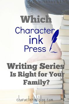 Which Character Ink Press Writing Series Is Right for Your Family? by Character Ink
