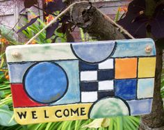 Make your own welcome plaque - this one is from Namaste Clay Works