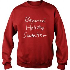 Beyonce Holiday Sweater, Hoodie, Tank Top LIMITED TIME ONLY. ORDER NOW if you like, Item Not Sold Anywhere Else. Amazing for you or gift for your family members and your friends. Thank you! #Tank #Tops