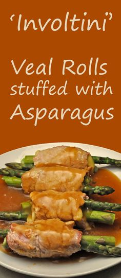 veal rolls stuffed with asparagus an italian dish veal wrapped around ...