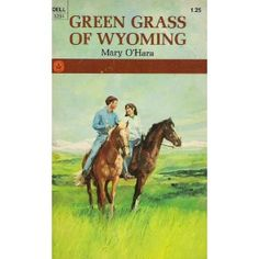 Green Grass of Wyoming by Mary O'Hara - Bing Images. Loved this book and the whole trilogy ~ My Friend Flicka, Thunderhead and GGOW.