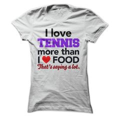 #T-Shirts... Nice T-shirts  Price :$19.00Buy Now  Discount Codes View pictures & photographs of I Love Tennis More Than I Love Food t-shirts & hoodies:If you do not completely love our design, you'll be able to SEARCH your favourite one through the use .... Check more at http://yesads.info/tshirts/i-love-tennis-more-than-i-love-food/