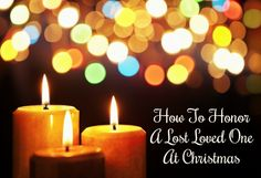 How to remember and honor a lost loved one during Christmas time. Includes tips for those grieving a recent loss of a spouse, parent, child, or friend. First Christmas, Christmas Time, Holiday, Losing A Loved One, Lost Love, Christmas Candles, Heartbeat, Christmas Traditions, Cheer