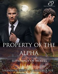 Property of the Alpha (Supremacy of Wolves Book 1) - Kindle edition by Shannon…