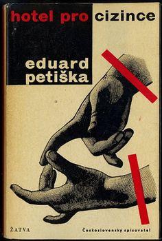Petiška, Eduard.  Hotel pro cizince, Cs. spisovatel, Praha, 1964. Cover by Vladimir Fuka