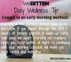 WellBitten Wellness Tip: Commit to Early Morning Workouts BiteSizeWellness.com