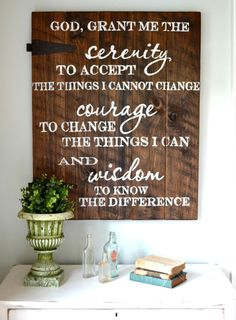 God, grant me the serenity to accept the things I cannot change, courage to change the things I can, and wisdom to know the difference | Serenity Prayer | wood sign by Aimee Weaver Designs