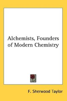 1952 F. Sherwood Taylor - The Alchemists