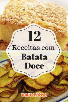 Confira 12 receitas com batata-doce: tem petisco, prato principal e até sobremesa!