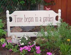 Great repurpose idea for a headboard in the garden. Nice quote too!