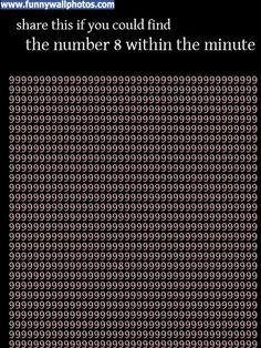 Share this if you could find the number 8 within a minute