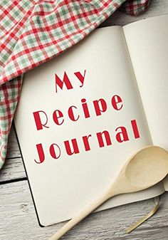 My Recipe Journal: Blank Cookbook, 7 x 10, 111 Pages: My Recipe Journal, Blank Book Billionaire: 9781511963053: Amazon.com: Books