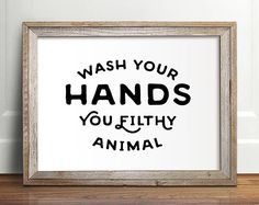 Wash Your Hands Sign, PRINTABLE Art, Bathroom Art, Bathroom Wall Decor,  Funny Bathroom Decor, Funny Wall Art, You Filthy Animal, Funny Art