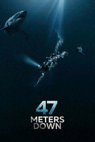 Watch 47 Meters DownFull HD Available. Please VISIT this Movie