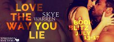Tome Tender: Love the Way You Lie by Skye Warren Blitz and Give...