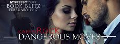 Tome Tender: Dangerous Moves by Karen Rock Blitz and #Giveaway