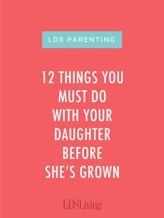Be sure to take time to make memories with your children before their grown. Here are 12 great ways to do just that.