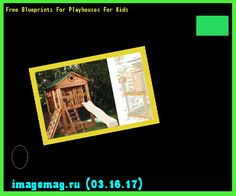 Free Blueprints For Playhouses For Kids 150117 - The Best Image Search