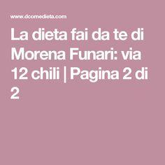 La dieta fai da te di Morena Funari: via 12 chili   Pagina 2 di 2