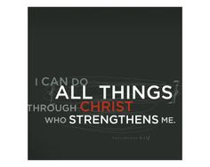 I can do all things through Christ who strengthens me. That's God-confidence!