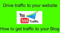 Drive traffic to your website/how to get traffic to your blog/how to get...