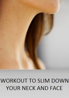 How to get slim your neck and face with easy workouts – Surreal Dream
