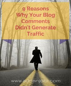 Are you a blogger? Have you failed to generate traffic with blog commenting? Discover the top 9 reasons why some blog comments generate very few clicks or no clicks at all. #BloggingTips