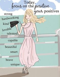 Focus on your positive