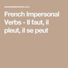 French Impersonal Verbs - Il faut, il pleut, il se peut