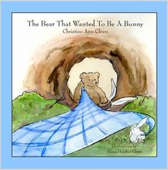 The Bear that Wanted to Be a Bunny is a story about being the best YOU can be, and not trying to be something or someone that you aren't!  Written by Christine Cloen and Illustrated by her daughter, Alissa Miller, this book was written for her grandkids that BJ the Bear is named for - Brian and Jake.