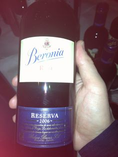 """Beronia, Rioja 2006. B loves the Rioja's and this is good. Should be standard, but this was called """"Reserve."""" #8thAnni"""