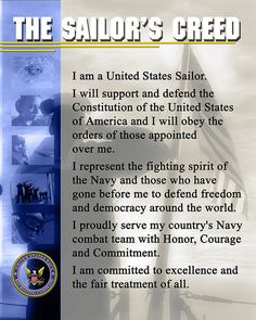 "The Sailor's Creed. ""All of the personnel in the uniform of Naval Service are Sailors first and in addition, they are officers, chiefs, petty officers - aviators, seabees, surface warriors and submariners."" http://www.history.navy.mil/library/online/creed.htm"