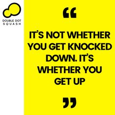 """""""It's not whether you get knocked down. It's whether you get up!"""" - #squash #doubledotsquash #sport #sports #sportquote #quotes #quote #motivation #knockeddown #getup #inspiration Train Group, Double Dot, Ways Of Learning, Core Values, Best Player, Get Up, Total Body, How To Introduce Yourself, Squash"""