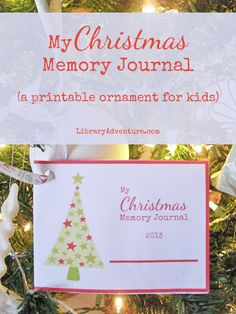 My Christmas Memory Journal (a Printable Ornament for Kids) from Vicki at LibraryAdventure.com