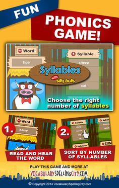 Using SillyBulls on VocabularySpellingCity.com, students listen and categorize words according to the number of syllables in the word. http://spellingcity.com/syllables-with-silly-bulls.html