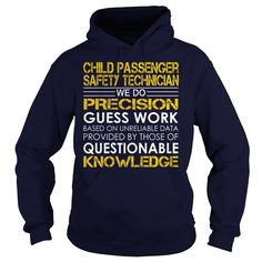Child Passenger Safety Technician We Do Precision Guess Work Knowledge T-Shirts…
