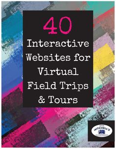 """FREE RESOURCE! With almost 12,000 downloads of this resource so far, I decided to update and expand the list from 25 sites to 40 sites! 40 Interactive Websites for Virtual Field Trips and Tours is a printable, 8-page resource packet and field trips provide students with opportunities they may not get to experience otherwise. Where else can you """"take a trip"""" to see Sistine Chapel, the bottom of the Pacific Ocean, or the African grasslands -- all in one day?"""