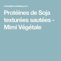 Protéines de Soja texturées sautées - Mimi Végétale