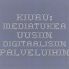 Kiuru: Mediatukea uusiin digitaalisiin palveluihin