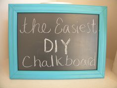The Easiest DIY Chalkboard-no mixing, no stirring, no making the chalk....and you don't use chalkboard paint!