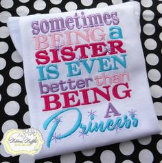 Hey, I found this really awesome Etsy listing at https://www.etsy.com/listing/130440919/being-a-sister-embroidered-shirt-big